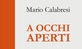 Salotto letterario: A occhi aperti – Mario Calabresi