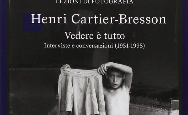 Salotto letterario (on tour): Henri Cartier-Bresson – Vedere è tutto, interviste e conversazioni (1951-1998) @ Brancotype Festival
