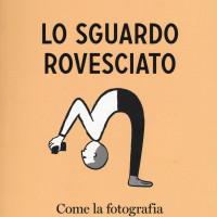 Lo sguardo rovesciato Roberto Cotroneo