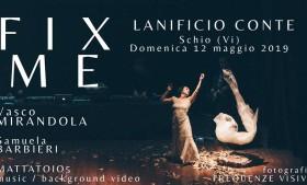 Fix Me Spettacolo multimediale | Lanificio Conte – Schio (Vi)