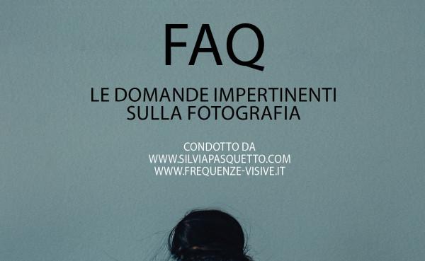 FAQ – Le domande impertinenti sulla fotografia