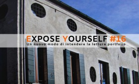 ExPose YouRseLf #16 – Sant'Angelo di Piove di Sacco